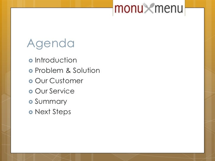 Agenda<br />Introduction<br />Problem & Solution<br />Our Customer <br />Our Service<br />Summary<br />Next Steps<br />