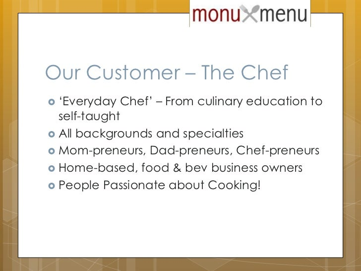 Our Customer – The Chef<br />'Everyday Chef' – From culinary education to self-taught<br />All backgrounds and specialties...