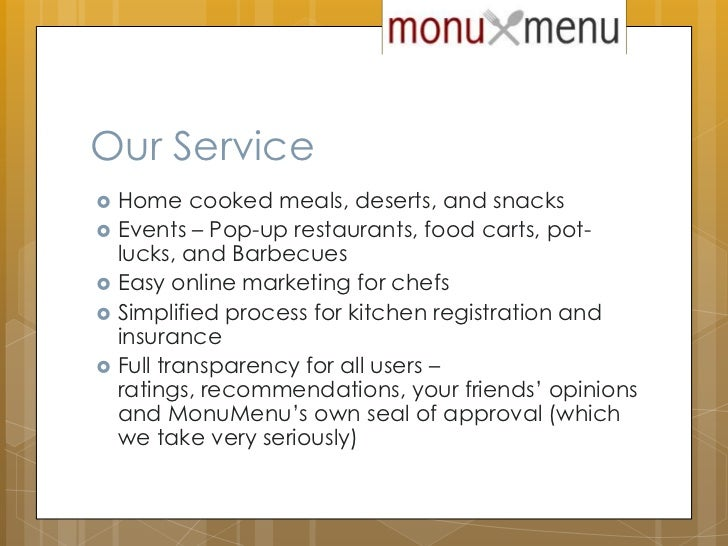 Our Service<br />Home cooked meals, deserts, and snacks <br />Events – Pop-up restaurants, food carts, pot-lucks, and Barb...