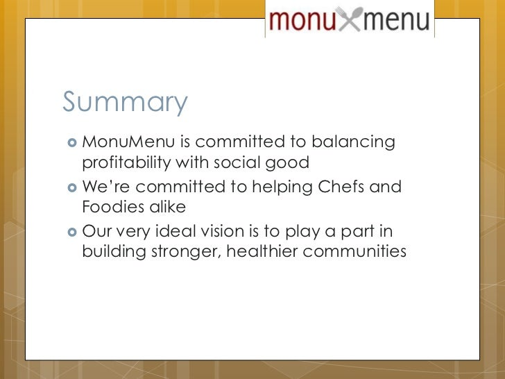 Summary<br />MonuMenu is committed to balancing profitability with social good<br />We're committed to helping Chefs and F...
