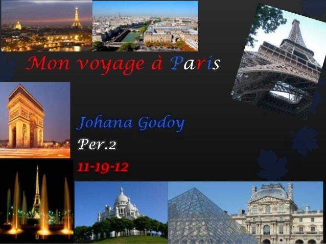 Mon voyage à Paris    Johana Godoy    Per.2    11-19-12