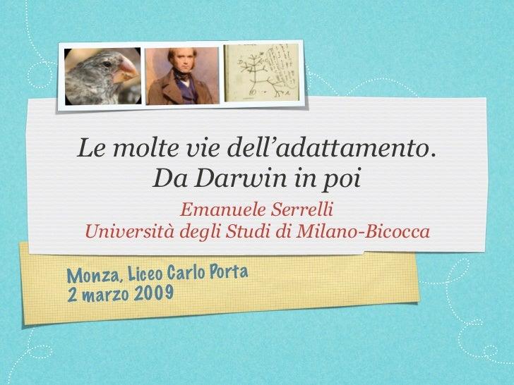 Le molte vie dell'adattamento.      Da Darwin in poi              Emanuele Serrelli   Università degli Studi di Milano-Bic...