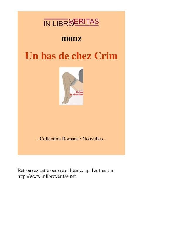 monz  Un bas de chez Crim  - Collection Romans / Nouvelles -  Retrouvez cette oeuvre et beaucoup d'autres sur  http://www....