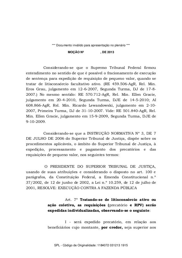 *** Documento inválido para apresentação no plenário *** MOÇÃO Nº  , DE 2013  Considerando-se que o Supremo Tribunal Feder...