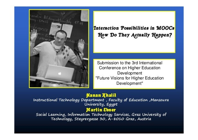 Interaction Possibilities in MOOCs                                How Do They Actually Happen?                            ...