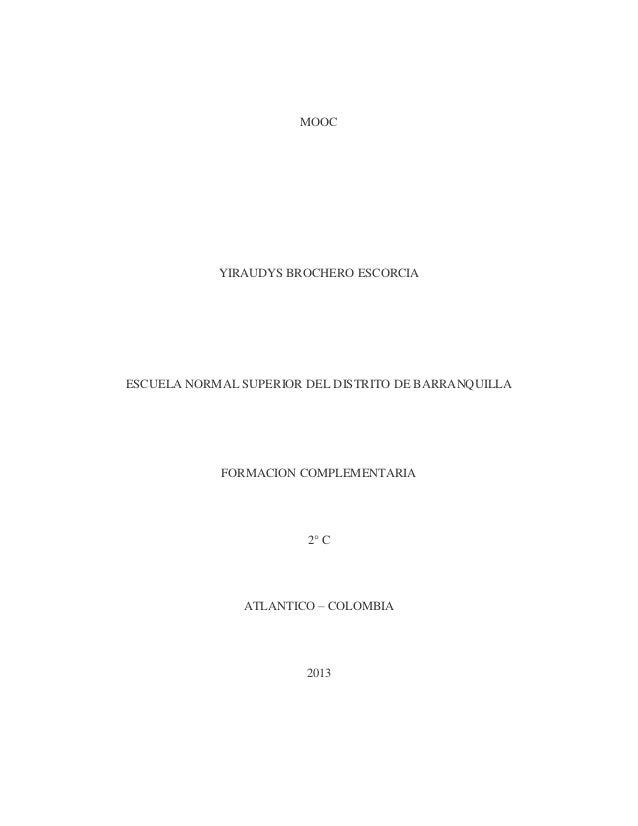MOOC YIRAUDYS BROCHERO ESCORCIA ESCUELA NORMAL SUPERIOR DEL DISTRITO DE BARRANQUILLA FORMACION COMPLEMENTARIA 2° C ATLANTI...