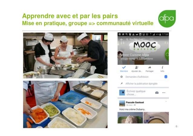 6 Apprendre avec et par les pairs Mise en pratique, groupe => communauté virtuelle