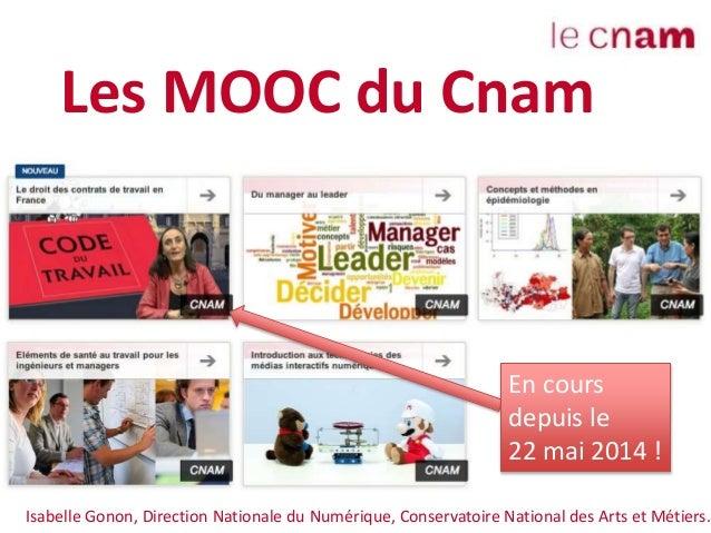 Isabelle Gonon, Direction Nationale du Numérique, Conservatoire National des Arts et Métiers. Les MOOC du Cnam En cours de...