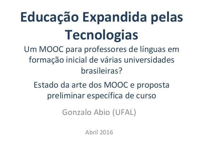 Educação Expandida pelas Tecnologias Um MOOC para professores de línguas em formação inicial de várias universidades brasi...