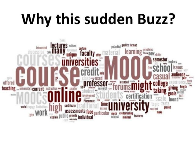 changes in education high costs of studying and the rise of massive open online courses Campus administrators around the world had been buzzing for months about massive open online courses the idea was to extend what happens in a face-to-face study group: what remains to be seen is how higher education will change in response to the new technology maybe not much.