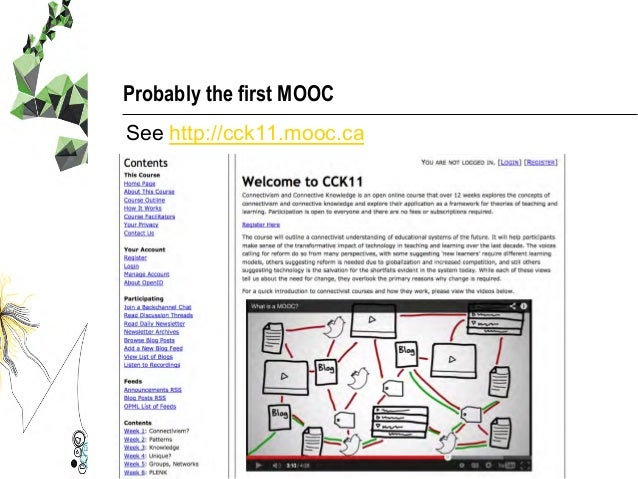Probably the first MOOC See http://cck11.mooc.ca