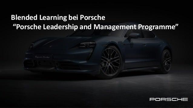 "Blended Learning bei Porsche ""Porsche Leadership and Management Programme"""