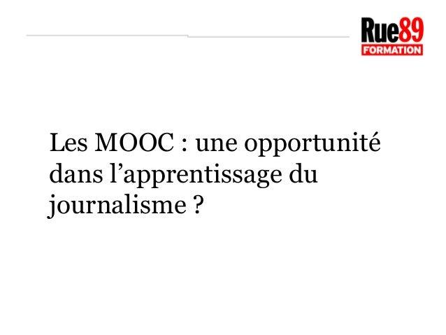 Les MOOC : une opportunité  dans l'apprentissage du  journalisme ?