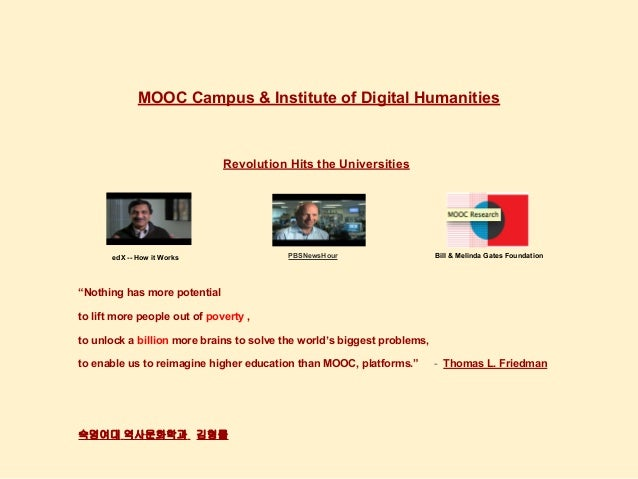 """MOOC Campus & Institute of Digital Humanities Revolution Hits the Universities """"Nothing has more potential to lift more pe..."""