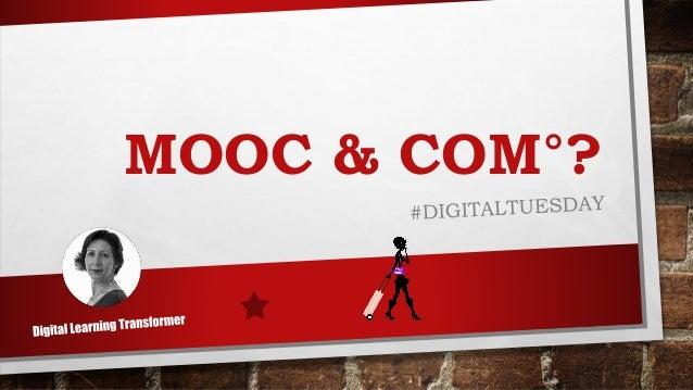 MOOC & COM°?