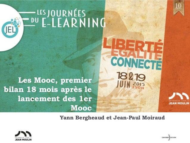 Les Mooc, premier bilan 18 mois après le lancement des 1er Mooc Yann Bergheaud et Jean-Paul Moiraud