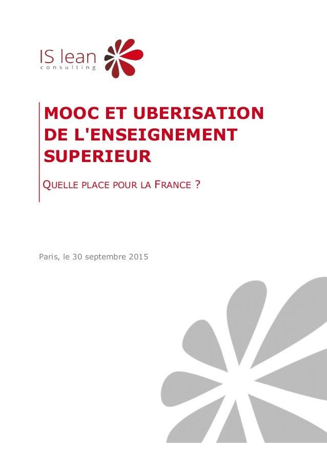 Paris, le 30 septembre 2015 MOOC ET UBERISATION DE L'ENSEIGNEMENT SUPERIEUR QUELLE PLACE POUR LA FRANCE ?