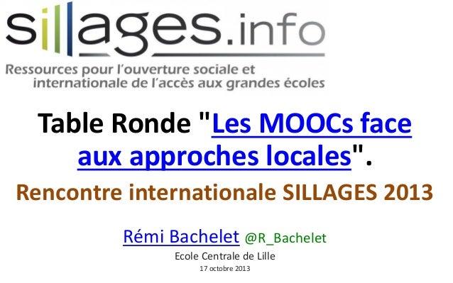 """Table Ronde """"Les MOOCs face aux approches locales"""". Rencontre internationale SILLAGES 2013 Rémi Bachelet @R_Bachelet Ecole..."""