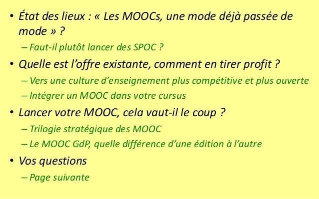 •État des lieux : «Les MOOCs, une mode déjà passée de mode» ?  –Faut-il plutôt lancer des SPOC ?  •Quelle est l'offre exis...