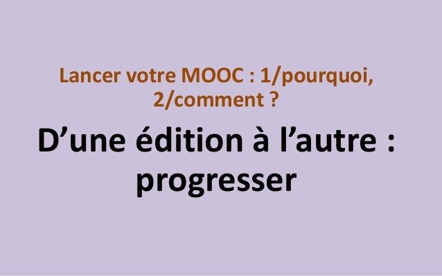 Quels portails ?  •Coursera  •EdX  •France Université Numérique  •Canvas, Udacity  •OpenClassroom, Unow, Ionis.. OCEAN….
