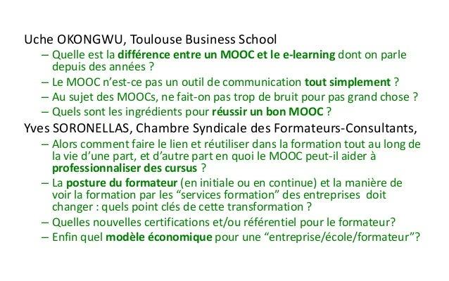 UcheOKONGWU, Toulouse Business School  –Quelle est la différence entre un MOOC et le e-learning dont on parle depuis des a...