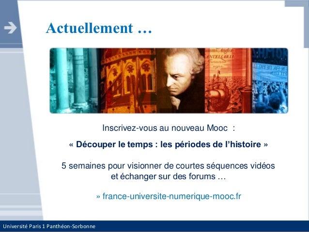 Université Paris 1 Panthéon-Sorbonne Inscrivez-vous au nouveau Mooc : « Découper le temps : les périodes de l'histoire » 5...