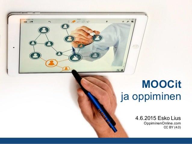 MOOCit ja oppiminen 4.6.2015 Esko Lius OppiminenOnline.com CC BY (4.0)