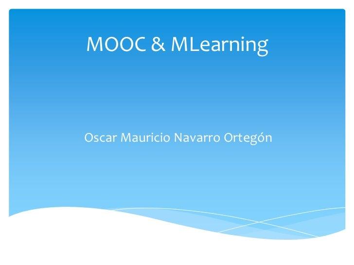 MOOC & MLearningOscar Mauricio Navarro Ortegón