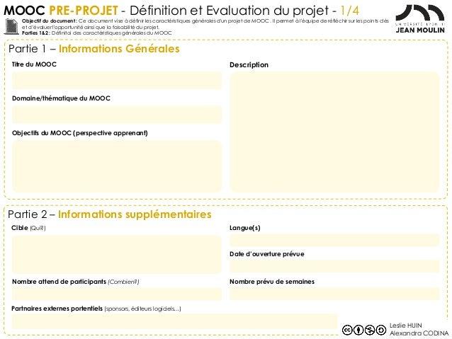 MOOC PRE-PROJET - Définition et Evaluation du projet - 1/4 Partie 1 – Informations Générales Objectif du document : Ce doc...
