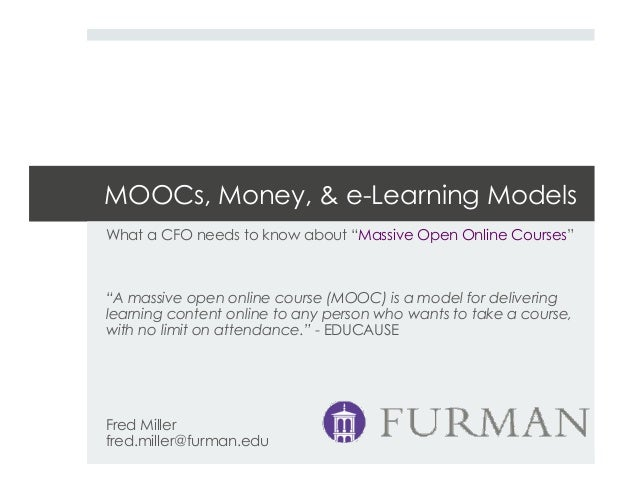 """MOOCs, Money, & e-Learning ModelsWhat a CFO needs to know about """"Massive Open Online Courses""""""""A massive open online course..."""
