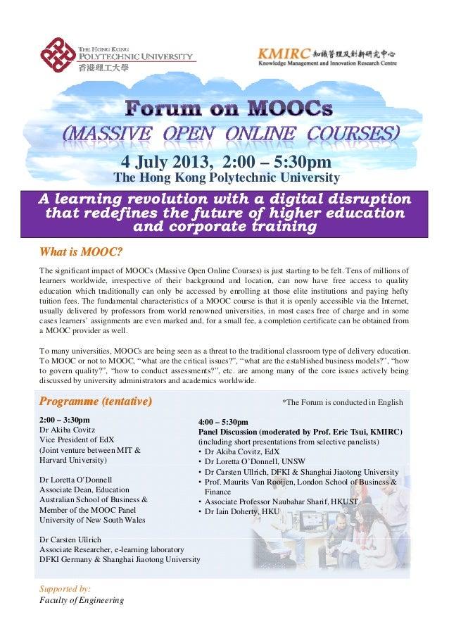 4 July 2013, 2:00 – 5:30pmy , pThe Hong Kong Polytechnic UniversityA learning revolution with a digital disruptionA learni...