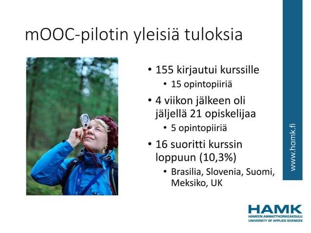 mOOC-pilotin yleisiä tuloksia • 155 kirjautui kurssille • 15 opintopiiriä • 4 viikon jälkeen oli jäljellä 21 opiskelijaa •...