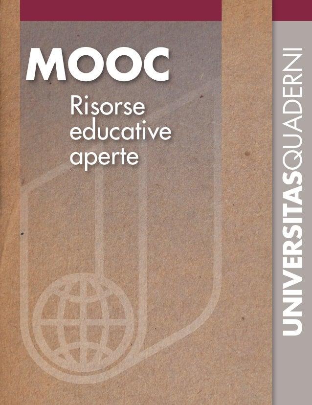 UNIVERSITASQUADERNI MOOC Risorse educative aperte 30 MoocRisorseeducativeaperte Nel 2007 l'Ocse (Organizzazione per la coo...