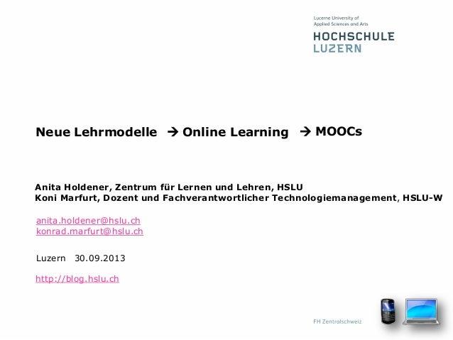 Luzern Anita Holdener, Zentrum für Lernen und Lehren, HSLU Koni Marfurt, Dozent und Fachverantwortlicher Technologiemanage...