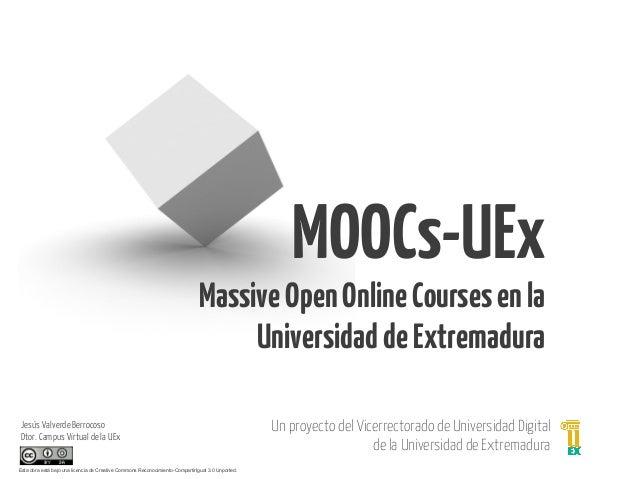 MOOCs-UEx                                                                               Massive Open Online Courses en la ...
