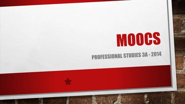 ABOUT MOOCS What is a MOOC? A Massive Open Online Course (MOOC) is an online course that allows limitless involvement for ...