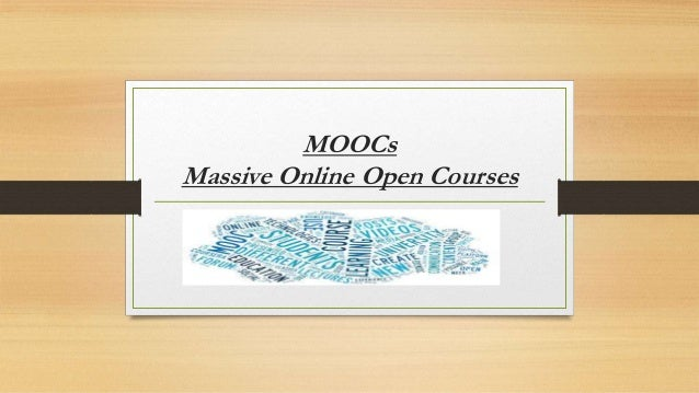 MOOCs Massive Online Open Courses