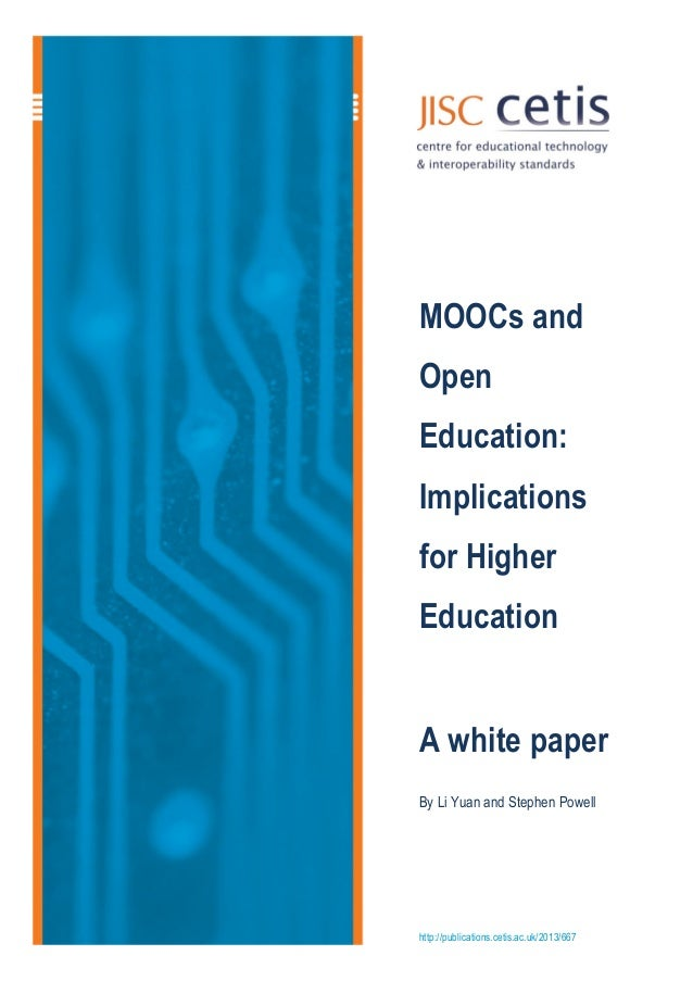 http://publications.cetis.ac.uk/2013/667MOOCs andOpenEducation:Implicationsfor HigherEducationA white paperBy Li Yuan and ...
