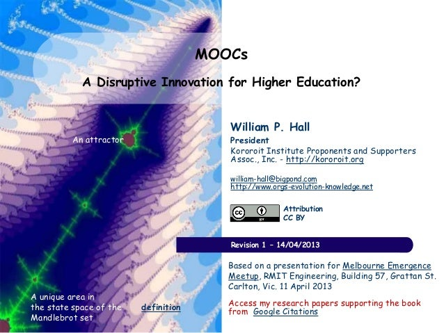 MOOCs            A Disruptive Innovation for Higher Education?                                         William P. Hall    ...
