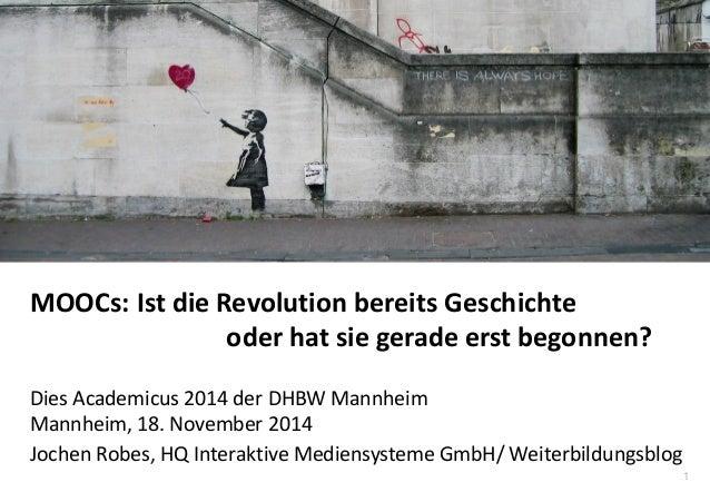 1  www.hq.de  MOOCs: Ist die Revolution bereits Geschichte oder hat sie gerade erst begonnen?  Dies Academicus 2014 der DH...