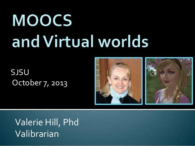 SJSU October 7, 2013 Valerie Hill, Phd Valibrarian