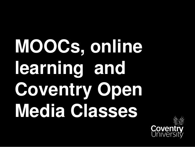 MOOCs, online learning and Coventry Open Media Classes