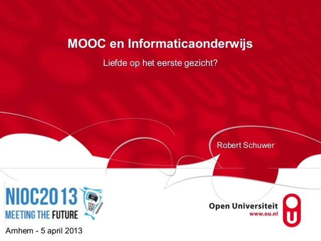 MOOC en Informaticaonderwijs                        Liefde op het eerste gezicht?                                         ...