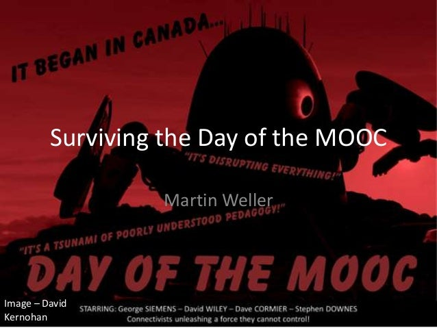 Surviving the Day of the MOOC Martin Weller Image – David Kernohan