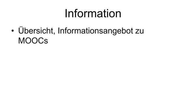 Information  • Übersicht, Informationsangebot zu  MOOCs