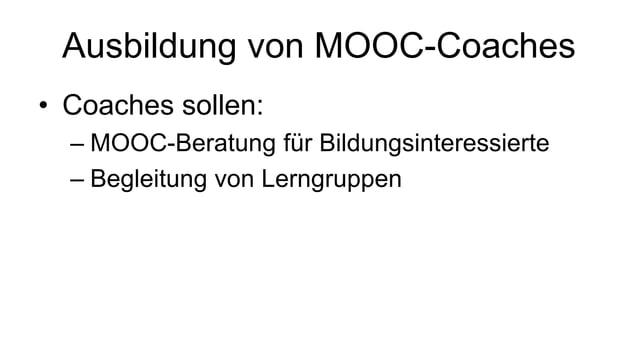 Links zu MOOCs  • http://mooc-list.com/  • http://www.connectivistmoocs.org/  • http://www.class-central.com/  • http://ww...