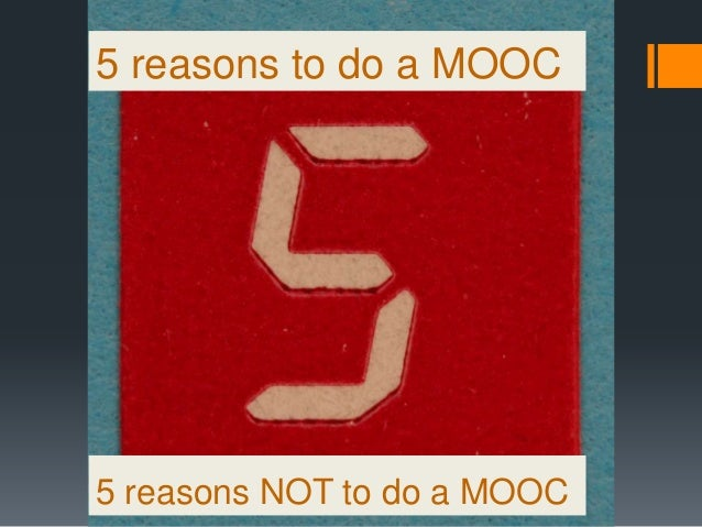 5 reasons to do a MOOC5 reasons NOT to do a MOOC