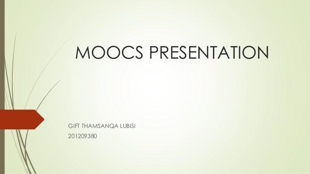 MOOCS PRESENTATION GIFT THAMSANQA LUBISI 201209380
