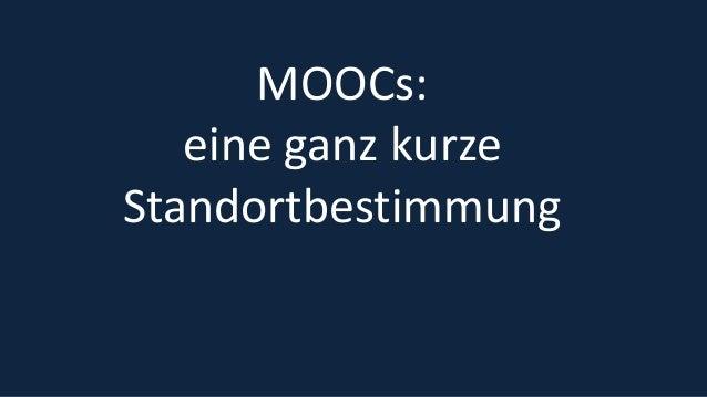 2 MOOCs: eine ganz kurze Standortbestimmung