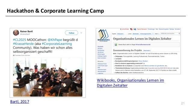 21 Bartl, 2017 Hackathon & Corporate Learning Camp Wikibooks, Organisationales Lernen im Digitalen Zeitalter